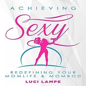 Achieving Sexy Audiobook