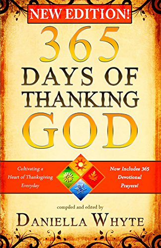 365 Days of Thanking God: Cultivating a Heart of Thanksgiving Everyday