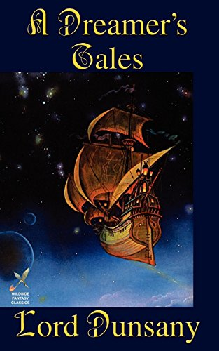 A Dreamers Tales Edward John Moreton Dunsany