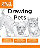 Drawing Pets: Fun Lessons for Drawing Cats, Dogs, Horses, Fish, and More (Idiot's Guides)