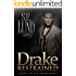 Drake Restrained: Book 1 in the Drake Series