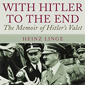 With Hitler to the End Audiobook