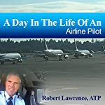 A Day in the Life of an Airline Pilot | Robert Lawrence ATP