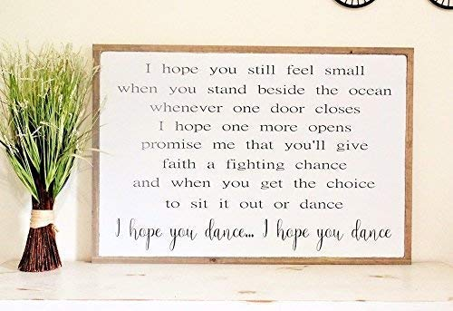 Amazon Com I Hope You Dance Wood Sign 37x25 Wooden Sign Distressed Country Lyrics Lee Ann Womack Handmade