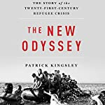 The New Odyssey: The Story of the Twenty-First-Century Refugee Crisis | Patrick Kingsley