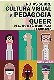 capa de Notas sobre cultura visual e pedagogia queer: Para pensar a sexualidade na educação