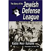 The Story of the Jewish Defense League by Rabbi Meir Kahane
