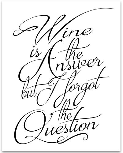 - Wine is the Answer - 11x14 Unframed Typography Art Print - Great Restaurant or Wine Bar Decor Under $15