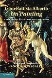 Leon Battista Alberti: on Painting : A New Translation and Critical Edition, Alberti, Leon Battista, 1107694930