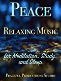 Peace - Relaxing Music for Meditation, Study, and Sleep