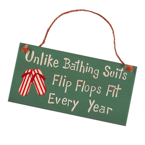 Unlike Bathings Suits Flip Flops Fit Every Year - Decorative Beach Pool Sign