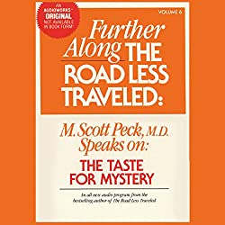 Further Along the Road Less Traveled: The Taste for Mystery