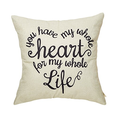 Fjfz Rustic You Have My Whole Heart for My Whole Life Wedding Bride Groom Gift Anniversary Quote Gift Cotton Linen Home Decorative Throw Pillow Case Cushion Cover with Words for (Decorative Life)