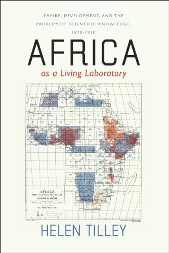 Africa as a Living Laboratory: Empire, Development, and the Problem of Scientific Knowledge, 1870-1950