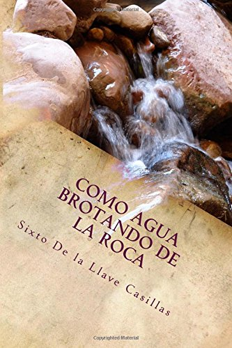 Download Como Agua Brotando De La Roca: Poemario - Sixto de la ...