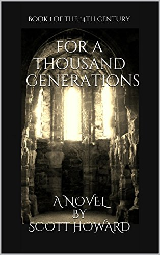 For A Thousand Generations (Book 1 of the Fourteenth Century and Edward Leaver)