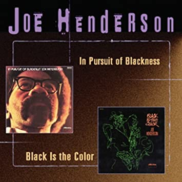 Joe Henderson In Pursuit Of Blackness Black Is Th Amazon Com Music