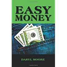 Easy Money by Daryl Moore (2010-06-16)