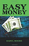 img - for Easy Money by Daryl Moore (2010-06-16) book / textbook / text book