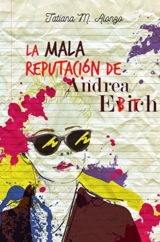 La mala reputación de Andrea Evich (Spanish Edition) by [Alonzo, Tatiana M