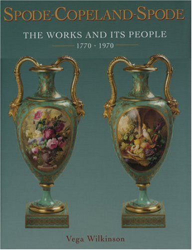 Spode Copeland Spode  The Works And Its People 1770 1990  The Works And Its People 1770 1970
