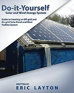 Amazon do it yourself solar and wind energy system diy off do it yourself solar and wind energy system diy off grid and solutioingenieria Gallery