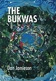 The Bukwas, Dan Jamieson, 1483671097