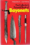 A Collector's Pictorial Book of Bayonets, Frederick John Stephens, 0811703843