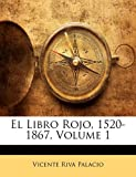 El Libro Rojo, 1520-1867, Vicente Riva Palacio, 1142120295