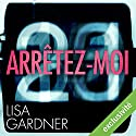 Arrêtez-moi (D. D. Warren 6)   Livre audio Auteur(s) : Lisa Gardner Narrateur(s) : Maud Rudigoz