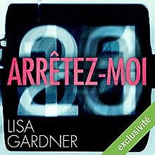 Arrêtez-moi (D. D. Warren 6) | Livre audio Auteur(s) : Lisa Gardner Narrateur(s) : Maud Rudigoz