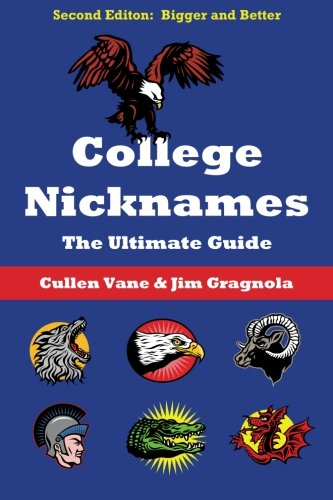 College Nicknames: The Ultimate -