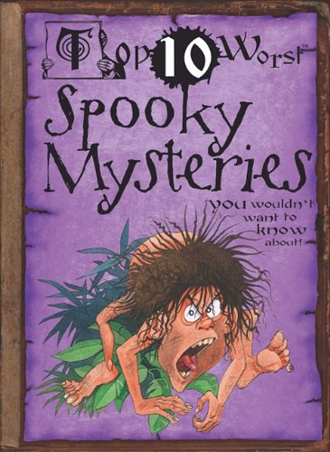 Top 10 Worst Spooky Mysteries: You Wouldn't Want to Know About pdf