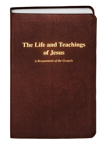 The Life and Teachings of Jesus: A Restatement of the Gospels, 3rd Edition
