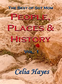 People, Places & History (The Best of Sgt. Mom) by [Hayes, Celia]