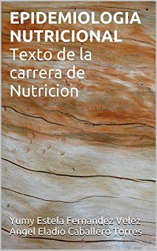 Descargar Libro Epidemiologia Nutricional Texto De La Carrera De Nutricion Desconocido