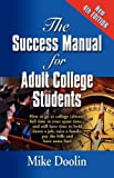 The success manual for adult college Students, Mike Doolin, 1609100921