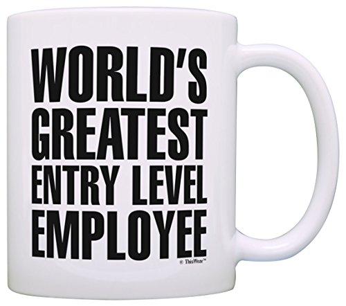 Funny Coffee Mugs Sarcasm World's Greatest Entry Level Employee Graduation Gift Coffee Mug Tea Cup (Best Entry Level Employees)