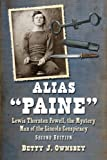 Alias 'Paine': Lewis Thornton Powell, the Mystery Man of the Lincoln Conspiracy, 2d ed.