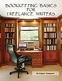 Bookkeeping Basics for Freelance Writers, Brigitte A. Thompson, 0963212389