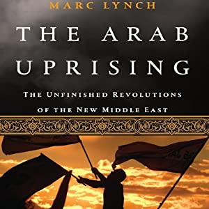 The Arab Uprising Hörbuch