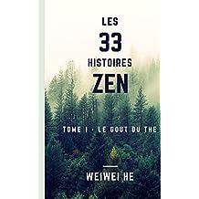 Les 33 histoires Zen - Tome 1 - Le gout du the (French Edition)