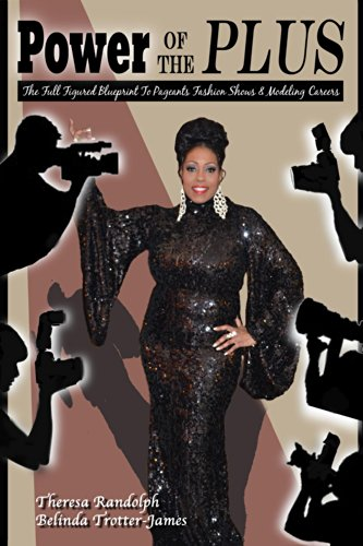 (Power of the Plus 2: The Full Figured Blueprint to Pageants, Fashion Shows and Modeling Careers)