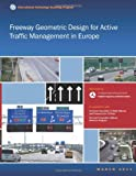 Freeway Geometric Design for Active Traffic Management in Europe, U. S. Department Transportation and Federal Administration, 1480263869
