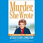 Murder, She Wrote: A Question of Murder | Jessica Fletcher,Donald Bain