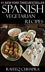 Top 30 Spanish Vegetarian Recipes in Just And Only 3 Steps (World Most-Popular Vegetarian Recipes Book 4) (English Edition)