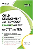 Wiley's Child Development and Pedagogy Exam Goalpost for CTET and TETs, Paper I-II, Class I-VIII