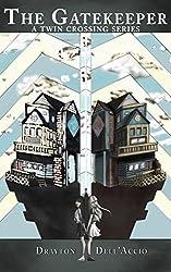 The Gatekeeper: Twin Crossing Series, Book One