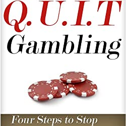 Q.U.I.T Gambling: Advice on How to Quit Gambling in 4 Easy Steps