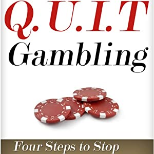 Q.U.I.T Gambling: Advice on How to Quit Gambling in 4 Easy Steps Audiobook